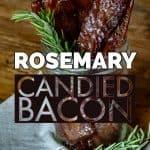 A unique smoked bacon recipe - Candied Bacon - Rosemary Bacon - Pellet Grill Recipes - Smoker Recipes